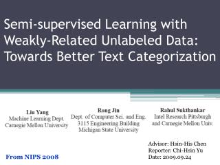 Semi-supervised Learning with Weakly-Related Unlabeled Data: Towards Better Text Categorization