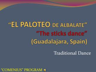 """ EL PALOTEO  DE ALBALATE "" "" The sticks  dance"" (Guadalajara,  Spain )"