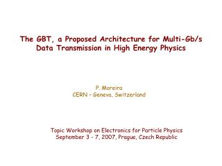 The GBT, a Proposed Architecture for Multi-Gb/s Data Transmission in High Energy Physics