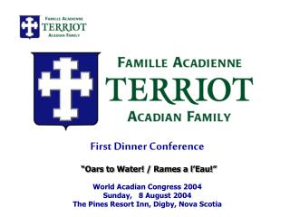 First Dinner Conference World Acadian Congress 2004 Sunday,   8 August 2004
