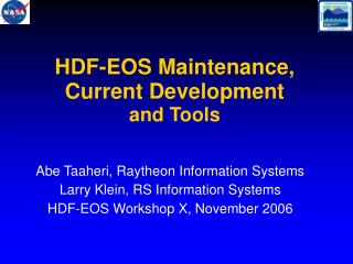 HDF-EOS Maintenance,  Current Development  and Tools
