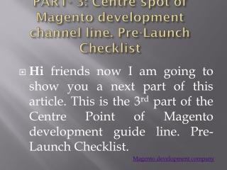 PART- 3: Centre spot of Magento development channel line. Pr