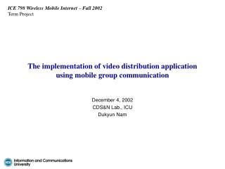 The implementation of video distribution application using mobile group communication