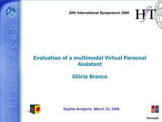 Evaluation of a multimodal Virtual Personal Assistant Glória Branco
