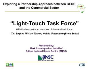 """Light-Touch Task Force"" With kind support from members of the small task force:"