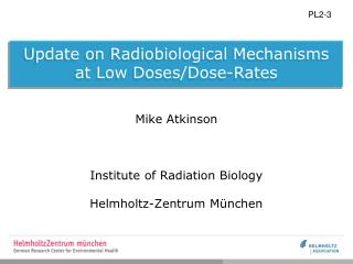 Update on Radiobiological Mechanisms  at Low Doses/Dose-Rates