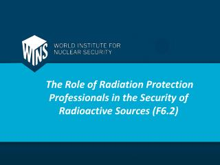 The Role of Radiation Protection Professionals in the Security of Radioactive Sources (F6.2)