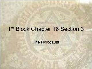 1 st  Block Chapter 16 Section 3
