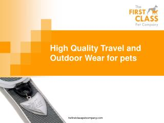 High Quality Travel and Outdoor Wear for pets