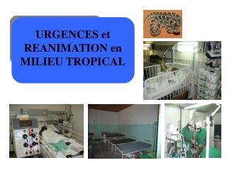 URGENCES et REANIMATION en MILIEU TROPICAL