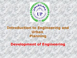 Introduction to Engineering and Urban  Planning Development of Engineering