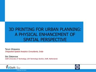 3D PRINTING FOR URBAN PLANNING:         A PHYSICAL ENHANCEMENT OF SPATIAL PERSPECTIVE