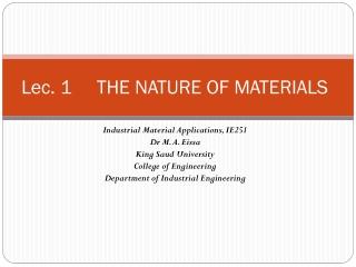 Lec . 1 THE NATURE OF MATERIALS