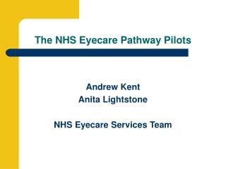 The NHS Eyecare Pathway Pilots