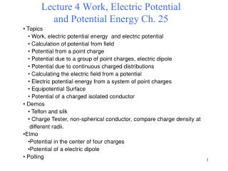 Lecture 4 Work, Electric Potential  and Potential Energy Ch. 25