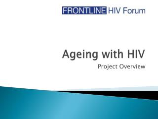 Ageing with HIV