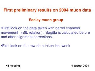 First preliminary results on 2004 muon data  Saclay muon group