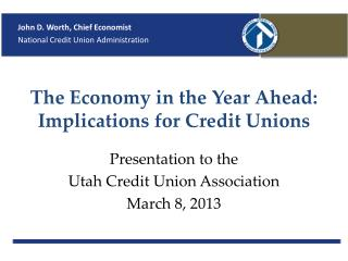 The Economy in the Year Ahead: Implications for Credit Unions