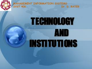 MANAGEMENT INFORMATION SYSTEMS  SYST 406				  Dr. D. RATEB