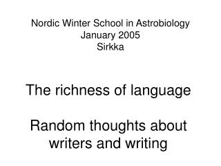 Nordic Winter School in Astrobiology January 2005 Sirkka