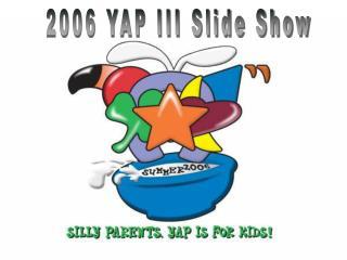 2006 YAP III Slide Show