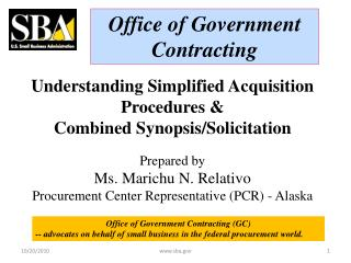 Understanding Simplified Acquisition Procedures & Combined Synopsis/Solicitation Prepared by  Ms. Marichu N. Relativ