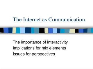 The Internet as Communication
