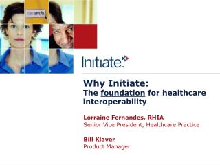 Why Initiate: The  foundation  for healthcare interoperability