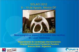 Neurocognitive Impact of Carotid Intervention Dr. León Valdivieso