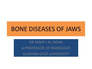 BONE DISEASES OF JAWS