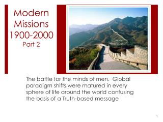 Modern Missions 1900-2000 Part 2