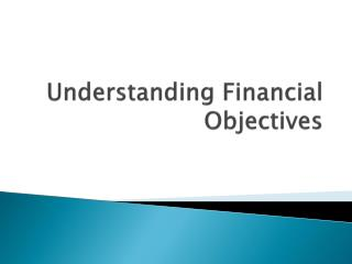 Understanding Financial Objectives