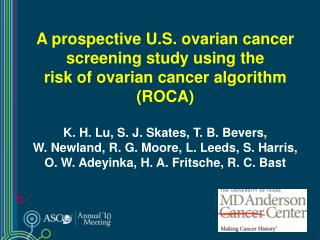Ovarian cancer is the most lethal gynecologic cancer