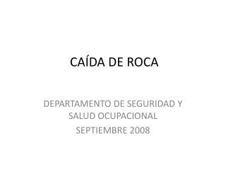 CAÍDA DE ROCA