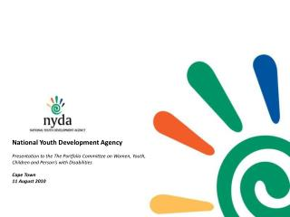 National Youth Development Agency  Presentation to the The Portfolio Committee on Women, Youth, Children and Person s wi