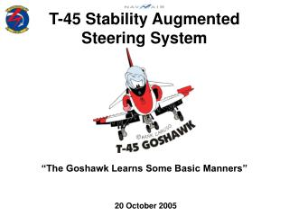 T-45 Stability Augmented Steering System