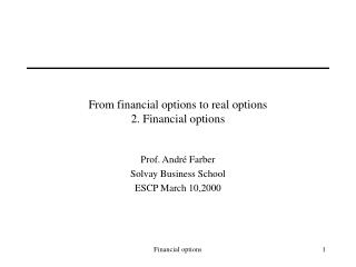 From financial options to real options 2. Financial options