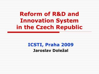 Reform of R&D and  I nnovation  System  in the Czech Republic