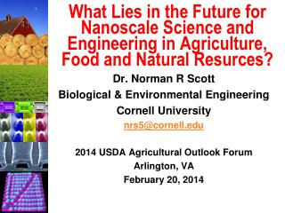 Dr. Norman R Scott Biological & Environmental Engineering Cornell University nrs5@cornell