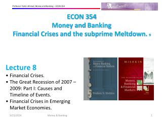 ECON 354 Money and  Banking Financial Crises and the subprime Meltdown.  9