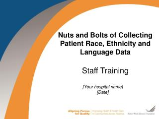 Nuts and Bolts of Collecting Patient Race, Ethnicity and Language Data Staff Training