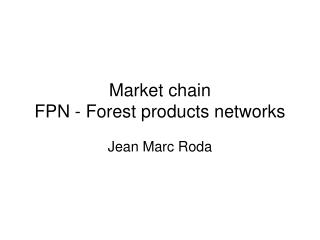 Market chain FPN - Forest products networks