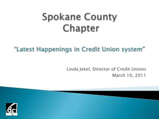 "Spokane County  Chapter ""Latest Happenings in Credit Union system"""