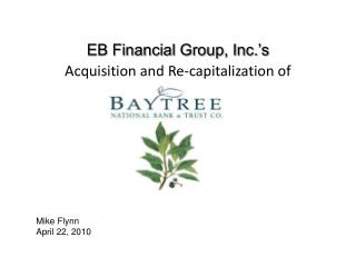 EB Financial Group, Inc.'s Acquisition and Re-capitalization of