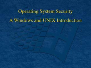 Operating System Security A Windows and UNIX Introduction