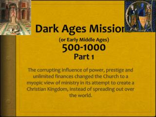 Dark Ages Missions (or Early Middle Ages) 500-1000 Part 1