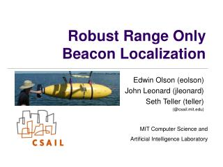 Robust Range Only Beacon Localization