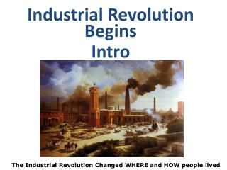 Industrial Revolution Begins  Intro