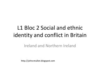 L1 Bloc 2 Social and ethnic identity and conflict in Britain