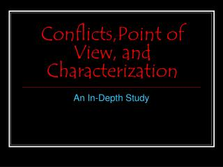 Conflicts,Point of View, and Characterization